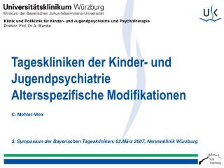 Tageskliniken der Kinder- und Jugendpsychiatrie Altersspezifische Modifikationen