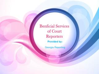 Benficial Services of Court Reporters in Georgia