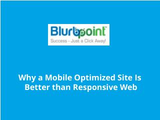 Why a Mobile Optimized Site Is Better than Responsive Web
