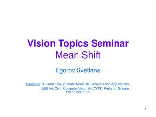 Vision Topics Seminar  Mean Shift
