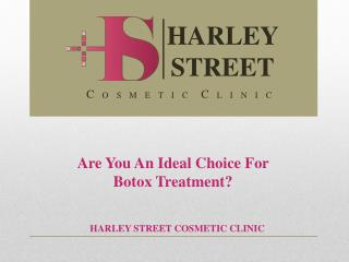 Are You An Ideal Choice For Botox Treatment?