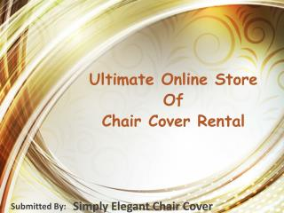 Ultimate Online Store Of Chair Cover Rental