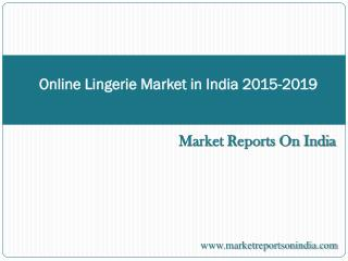 Online Lingerie Market in India 2015-2019