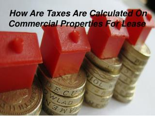 How Are Taxes Are Calculated On Commercial Properties For Le