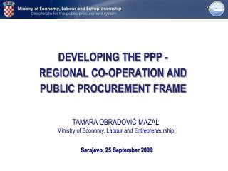 DEVELOPING THE PPP - REGIONAL CO-OPERATION AND PUBLIC PROCUREMENT FRAME