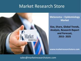 EpiCast Report: Melanoma - Epidemiology Market Forecast to 2
