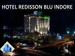 Hotel Radisson Blu Indore with Top Facilities