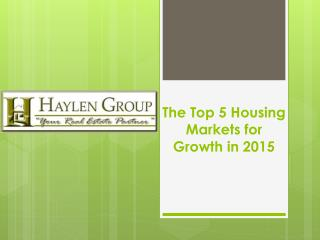 The Top 5 Housing Markets for Growth in 2015