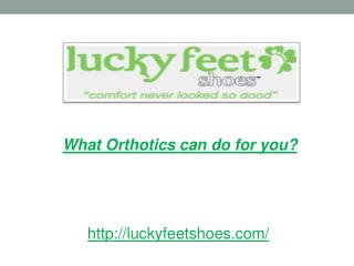 What Orthotics can do for you?