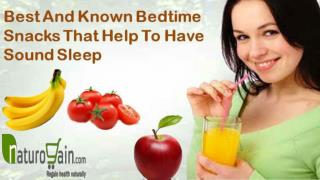 Best And Known Bedtime Snacks That Help To Have Sound Sleep
