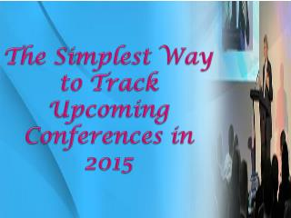 The Simplest Way to Track Upcoming Conferences in 2015