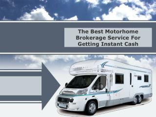The Best Motorhome Brokerage Service For Getting Instant Cas