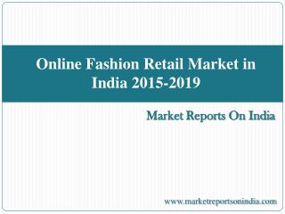 Online Fashion Retail Market in India 2015-2019