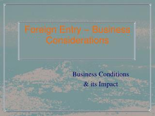 Foreign Entry   Business Considerations