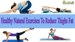 Perfect And Healthy Natural Exercises To Reduce Thighs Fat