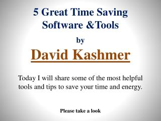 Software and Tools to Save Your Time by David Kashmer