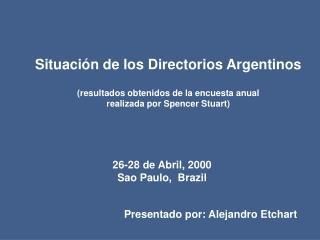 Situaci n de los Directorios Argentinos  resultados obtenidos de la encuesta anual realizada por Spencer Stuart