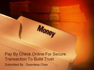 Pay By Check Online For Secure Transaction To Build Trust