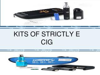KITS of strictly e cig