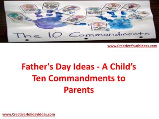 Father's Day Ideas - A Child's Ten Commandments to Parents
