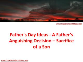 Father's Day Ideas - A Father's Anguishing Decision – Sacrif