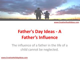 Father's Day Ideas - A Father�s Influence