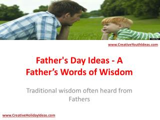 Father's Day Ideas - A Father's Words of Wisdom