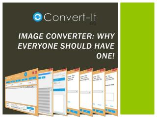 Image Converter Why Everyone Should Have One!