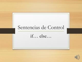 Sentencia Condicional if... else...