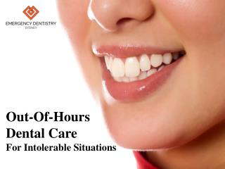 Out-Of-Hours Dental Care For Intolerable Situations
