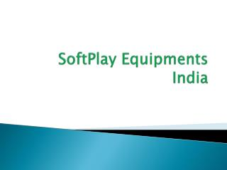 softPlay Equipment India