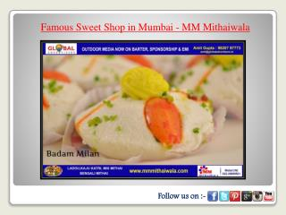 Famous Sweet Shop in Mumbai - MM Mithaiwala