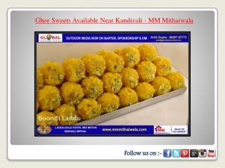 Ghee Sweets Available Near Kandivali - MM Mithaiwala