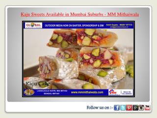 Kaju Sweets Available in Mumbai Suburbs - MM Mithaiwala