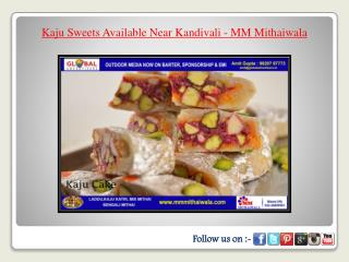 Kaju Sweets Available Near Kandivali - MM Mithaiwala