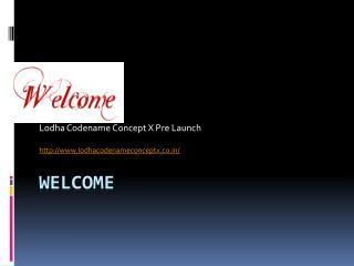 Lodha Concept X  Pre Launch