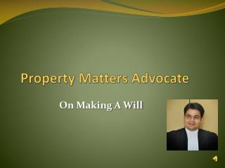 Property matters advocate on making a will