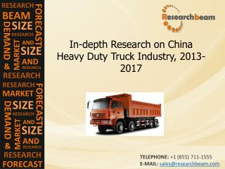 China Heavy Duty Truck Industry Size, Growth, 2013-2017