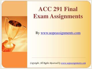 UOP ACC 291 Final Exam HomeWork Help