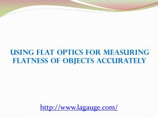 Using Flat Optics for Measuring Flatness of Objects Accurate
