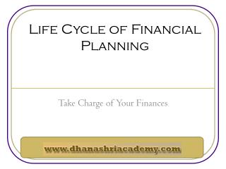 Know about Financial Planning Life Cycle