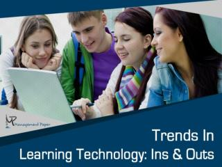 Know what is trending in the latest learning technology.