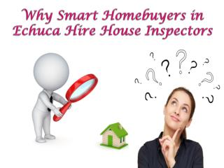 Why Smart Homebuyers in Echuca Hire House Inspectors