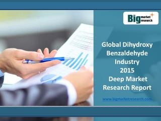 Global Dihydroxy Benzaldehyde Industry 2015 Market Trends