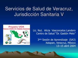 Servicios de Salud de Veracruz, Jurisdicci n Sanitaria V