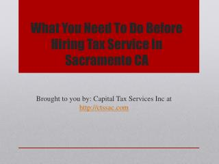 What You Need To Do Before Hiring Tax Service In Sacramento