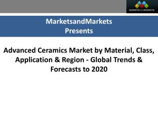Advanced Ceramics Market worth $9.5 Billion by 2020