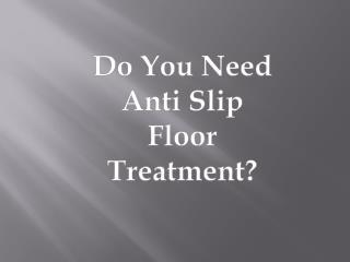Best Anti Slip Floor Treatment