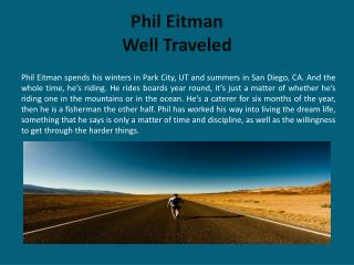 Phil Eitman  Well Traveled
