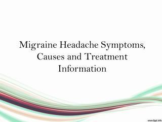 Migrain Headache symptoms, Causes, Treatment information
